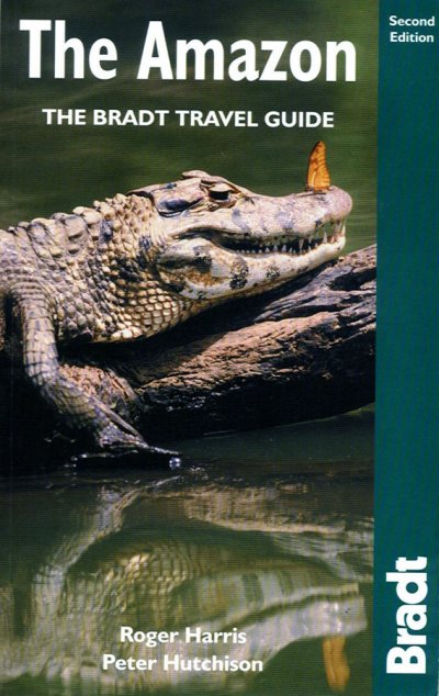 The Amazon – Bradt Travel Guide